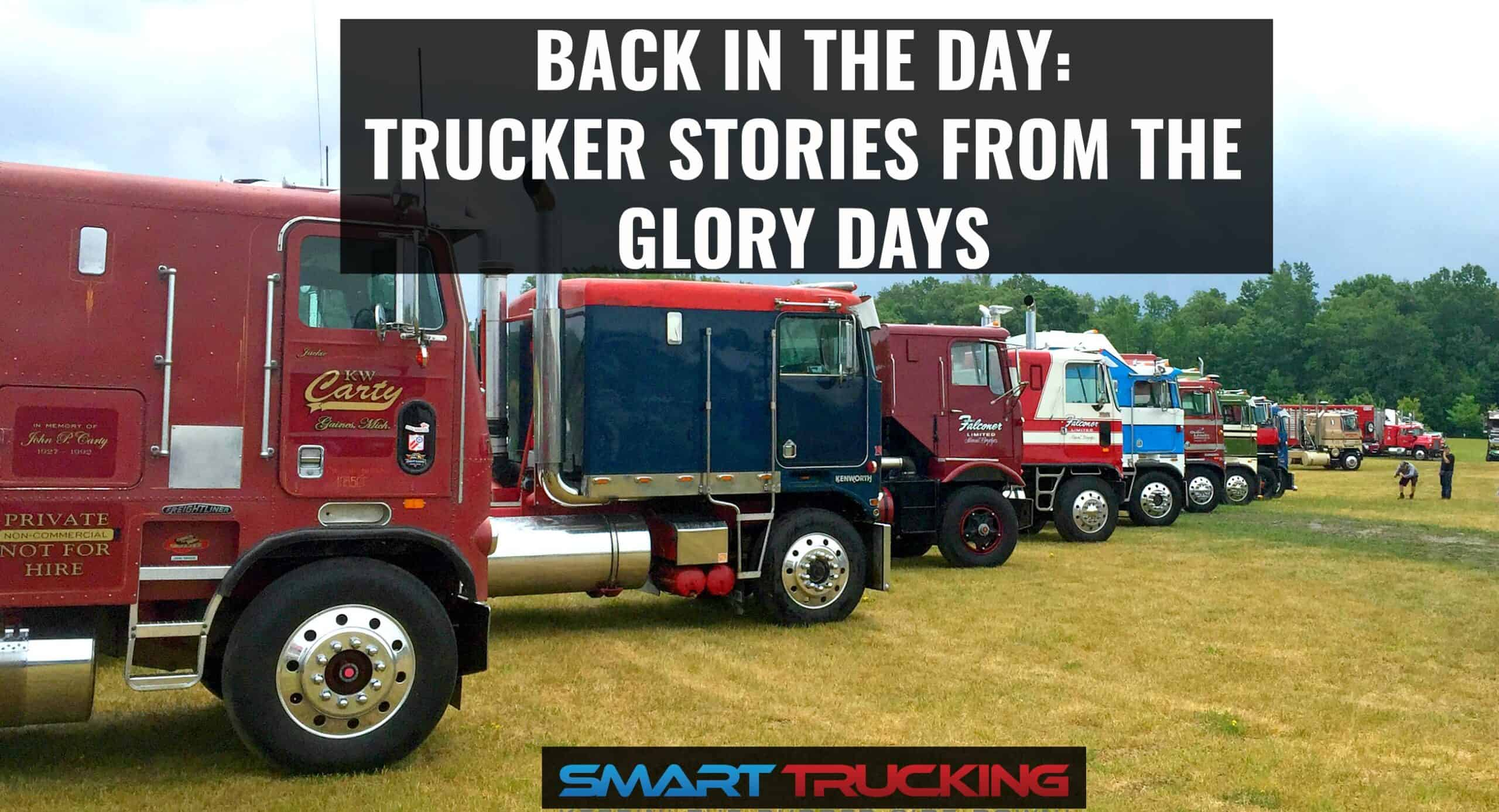 Back in the Day - Trucker Stories