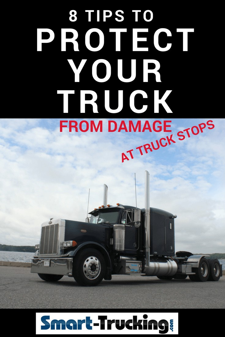 8 TIPS TO PROTECT YOUR TRUCK AT TRUCK STOPS