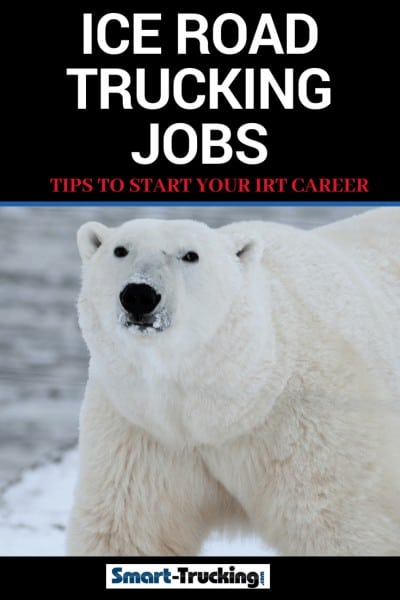 Ice Road Trucking Jobs Tips To Start Your IRT Career