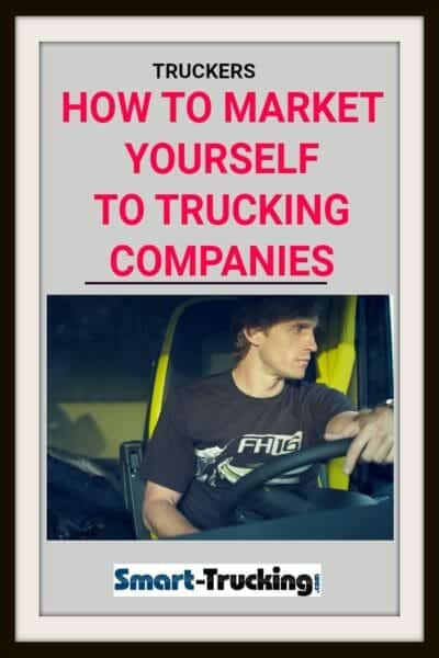 HOW TO MARKET YOURSELF TO TRUCKING COMPANIES