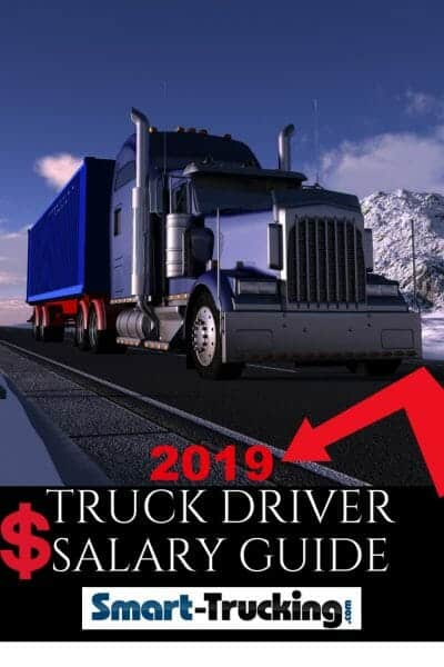 2019 Truck Driver Salary Reference Guide - The Only One You Need