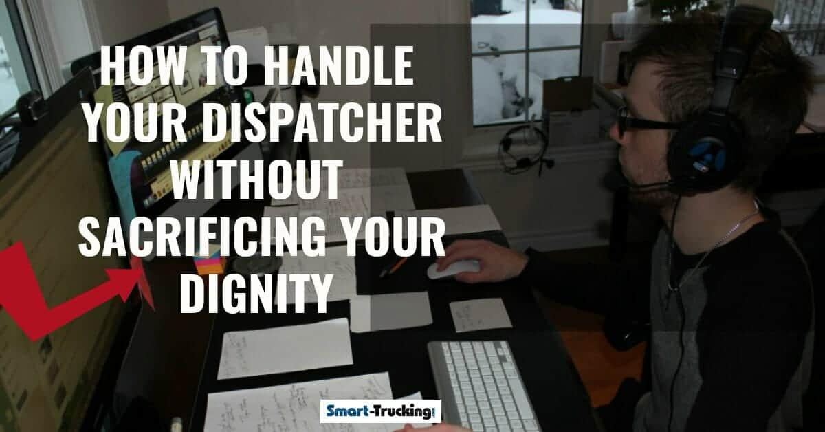 How to Get Along With Your Dispatcher Without Sacrificing Your Dignity