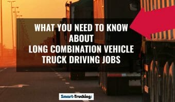 What You Need to Know About Long Combination Vehicle Trucking Jobs