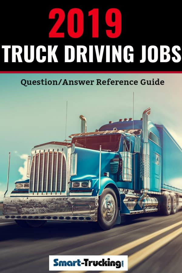 2019 Truck Driving Jobs Question Answer Reference Guide