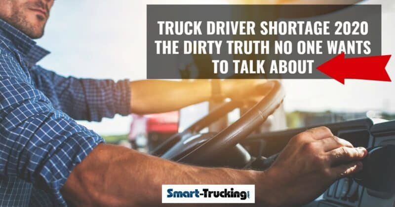 TRUCK DRIVER SHORTAGE 2020 THE DIRTY TRUTH NO ONE WANTS TO TALK ABOUT
