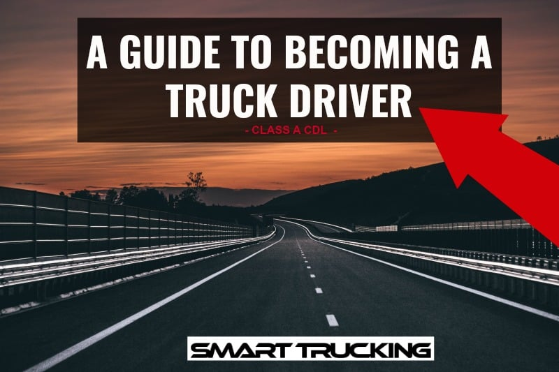 A Guide to Becoming a Class A CDL Truck Driver