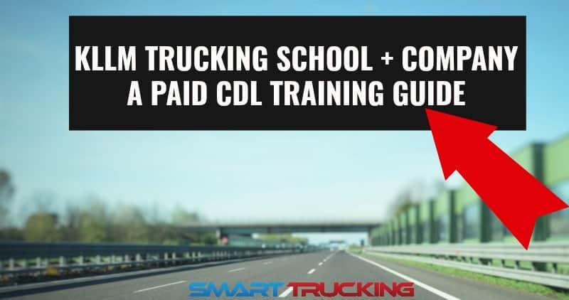 KLLM TRUCKING SCHOOL + COMPANY - A PAID CDL TRAINING GUIDE